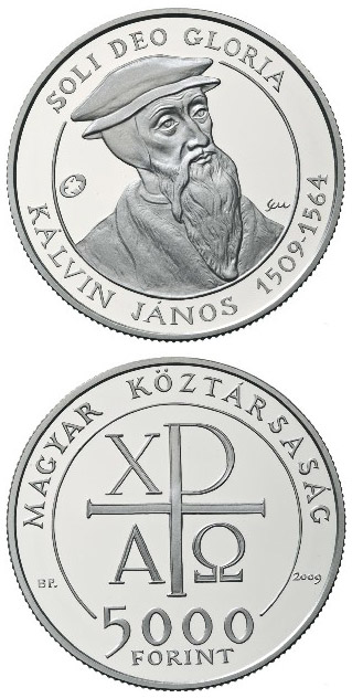 Image of 5000 forint coin - 500th Anniversary of the birth of the John Calvin | Hungary 2009.  The Silver coin is of Proof, BU quality.