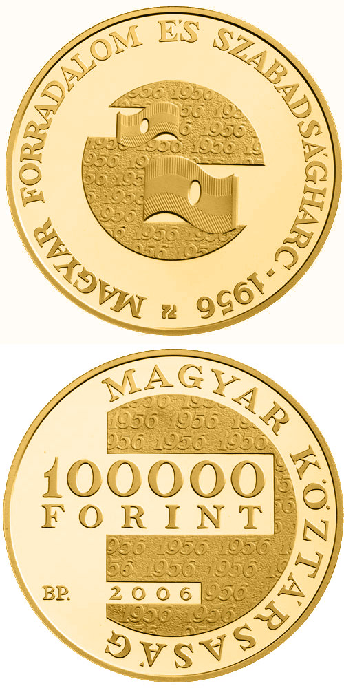 Image of 100000 forint coin - 50th Anniversary of the 1956 Hungarian Revolution and War of Independence | Hungary 2006.  The Gold coin is of Proof quality.