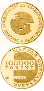 100000 forint 50th Anniversary of the 1956 Hungarian Revolution and War of Independence - 2006 - Series: Gold forint coins - Hungary