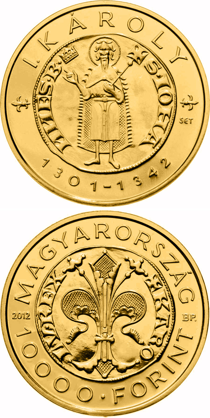 Image of 10000 forint coin - The Gold Florin of Charles I. (1301-1342) | Hungary 2012.  The Gold coin is of UNC quality.