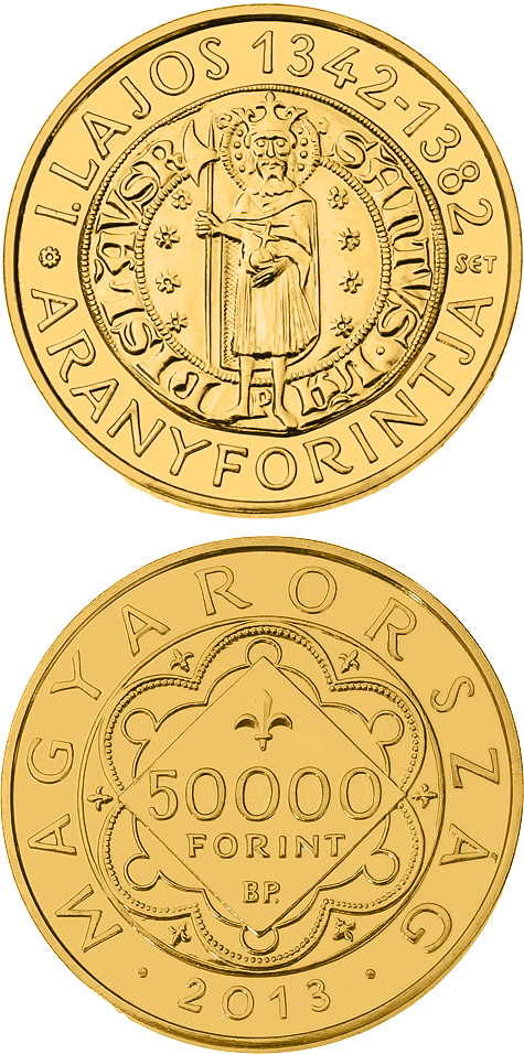Image of 50000 forint coin - The Gold Florin Of Louis I. | Hungary 2013.  The Gold coin is of BU quality.