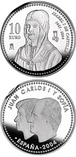 10 euro 5th Centenary of Isabella I of Castile - 2004 - Series: Silver 10 euro coins - Spain